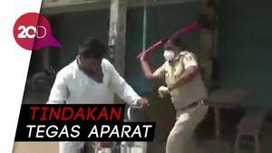 Duh... Polisi India Pukuli Warga yang Keluar Saat Lockdown