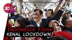 Luhut: Tak Semua Negara Berhasil Terapkan Lockdown