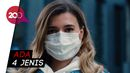 Ragam Jenis Masker dan Plus Minusnya dalam Menghalau Virus Corona