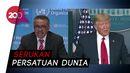 Pernyataan Keras WHO Sikapi Tudingan Trump