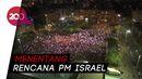 Warga Israel Protes Rencana Pemerintah Caplok Tepi Barat