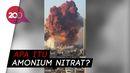Amonium Nitrat Diduga Jadi Penyebab Ledakan di Lebanon, Apa Itu?