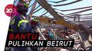 Kesibukan Relawan dari Penjuru Dunia Pasca Ledakan Dahsyat di Lebanon
