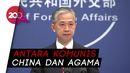 China Geram ke Menlu AS: Berhenti Mengarang Kebohongan soal Agama!
