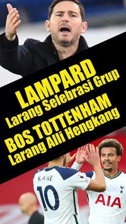 Lampard Larang Pemainnya Selebrasi, Bos Tottenham Larang Gelandangnya Cabut