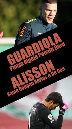Guardiola Punya Algojo Penalti Baru, Alisson Sama Seperti De Gea - Karius