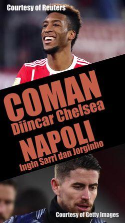 Coman Diincar The Blues, Napoli Ingin Bawa Balik Sarri dan Jorginho