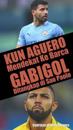 Aguero Sedikit Lagi Balik ke Spanyol, Gabigol Ditangkap