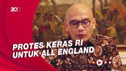 Opsi Dubes RI untuk Inggris, Hentikan Sementara All England