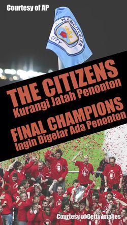 The Citizens Kurangi Penonton, Final Champions Akan Ada Penonton