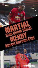 Mendy Absen Karena Gigi, Martial Siap Dijual