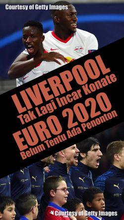 Liverpool Tak Lagi Incar Konate, Euro 2020 Belum Pasti Ada Penonton