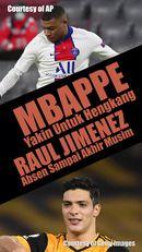 Mbappe Yakin Untuk Hengkang, Raul Jimenez Absen Sampai Akhir Musim