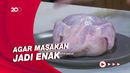 Masak Masak: Ciri-ciri Ayam Segar Baik untuk Dimasak