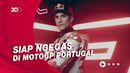 Sudah Tiba di Portugal, Bisakah Marc Marquez Langsung Menggila?