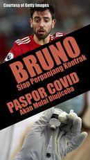Bruno Fernandes Siap Perpanjang Kontrak, Paspor COVID Mulai Uji Coba