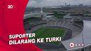 Turki Masuk Daftar Merah, Final Liga Champions Kemungkinan Pindah