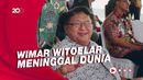 Eks Jubir Gus Dur, Wimar Witoelar Tutup Usia