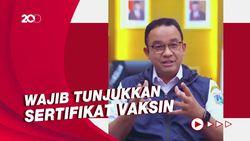 Anies Buka Opsi Semua Kegiatan di Jakarta Pakai Syarat Vaksin