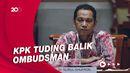 13 Poin Keberatan KPK Atas Laporan Ombudsman RI Terkait TWK