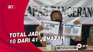 Lagi, 3 Jenazah Korban Kebakaran Lapas Tangerang Teridentifikasi