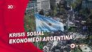 Aksi Unjuk Rasa di Argentina Menuntut Kesejahteraan